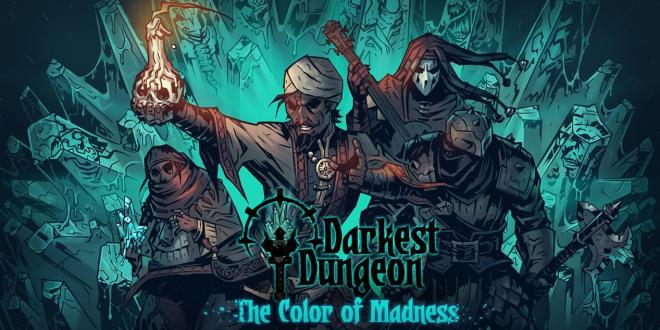 Darkest Dungeon: The Color of Madness