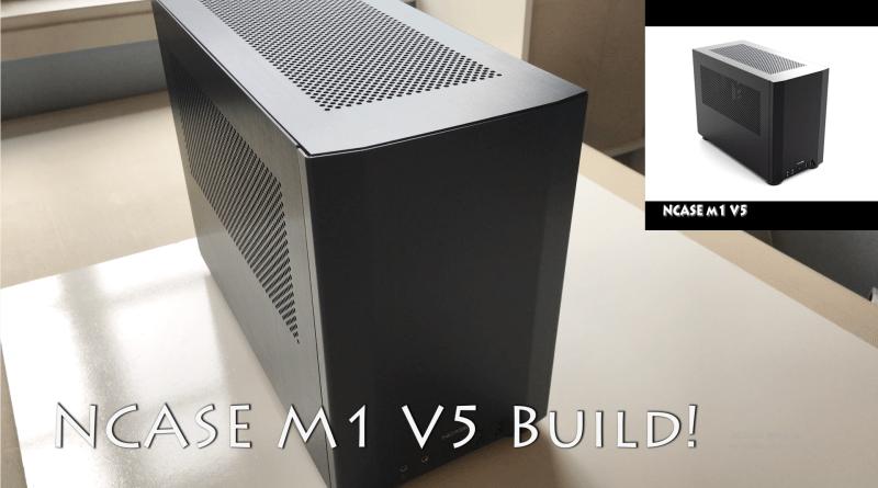 ncase m1 v5 build