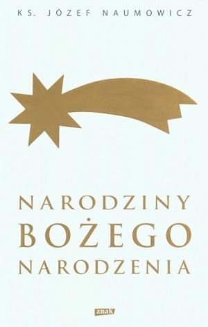 Naumowicz J., Narodziny Bożego Narodzenia, Kraków 2016