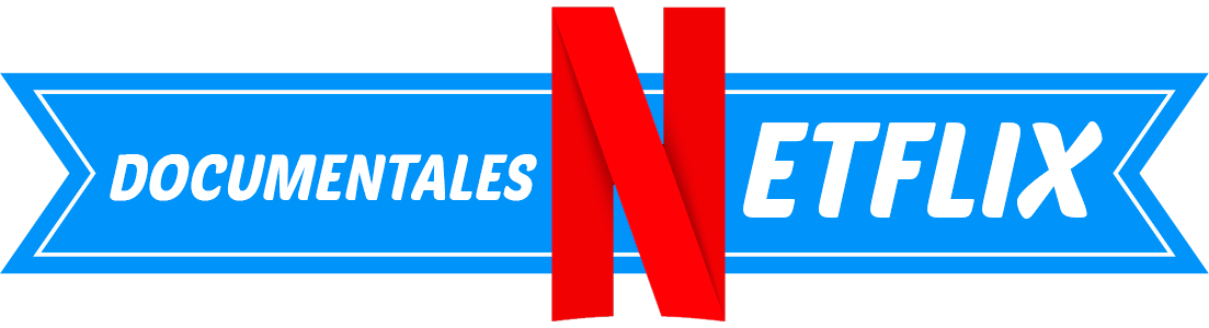 Netflix Documentales