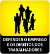 Defender o emprego e os direitos dos trabalhadores