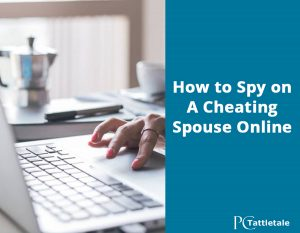 spy on cheating spouse