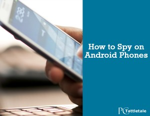 how to spy on android phones