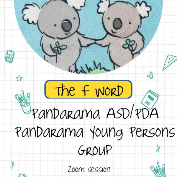 The F Word – Pandarama Group for PDA Young People