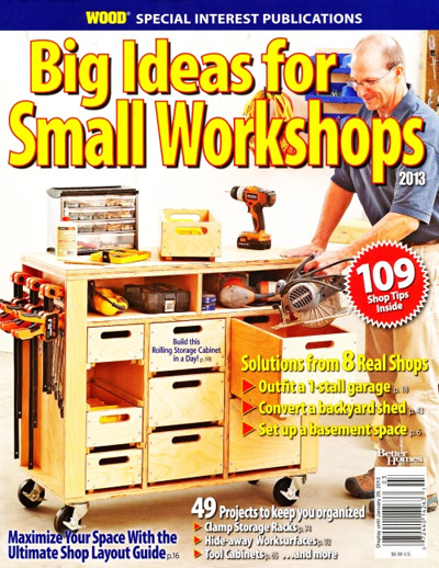 for Small Workshops 2013 - Wood Magazine Special Interest Publication