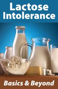 Lactose Intolerance: Basics & Beyond