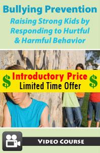 Bullying Prevention: Raising Strong Kids by Responding to Hurtful & Harmful Behavior