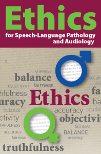 Ethics for Speech-Language Pathology and Audiology