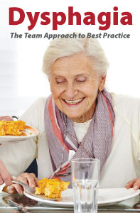 Dysphagia: The Team Approach to Best Practice