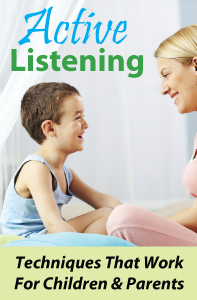 Active Listening: Techniques that Work for Children and Parents