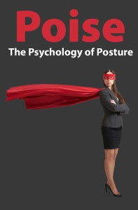 Poise: The Psychology of Posture