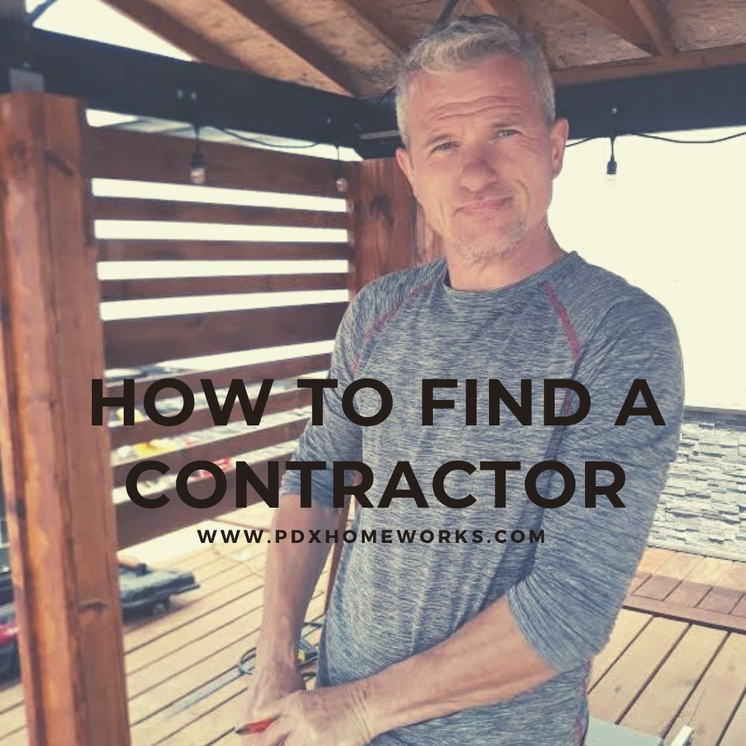 How To Find A Home Remodeling Contractor Pdx Homeworks Llc