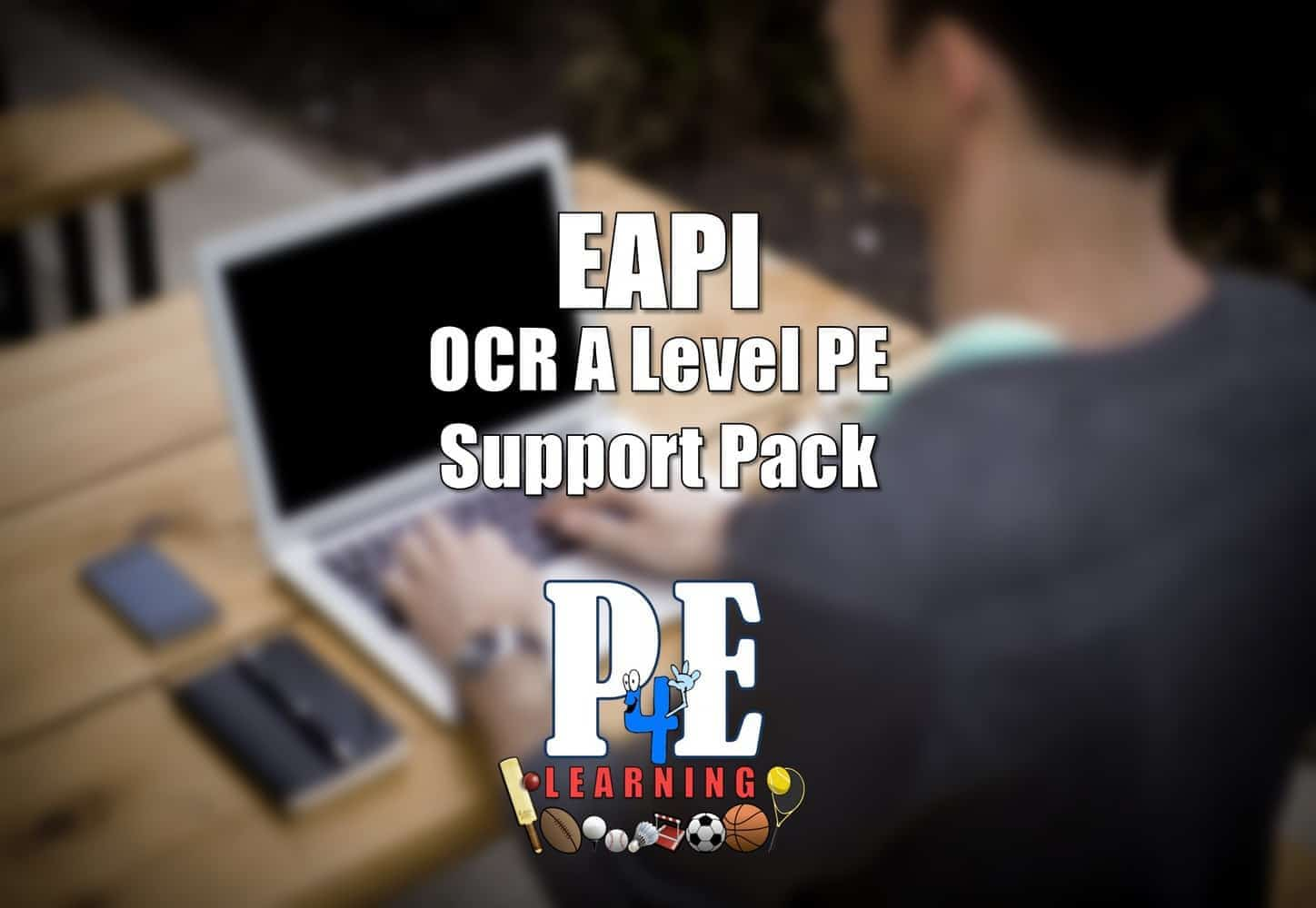 Eapi Ocr A Level Pe Support Pack Pe4learning Pe4learning