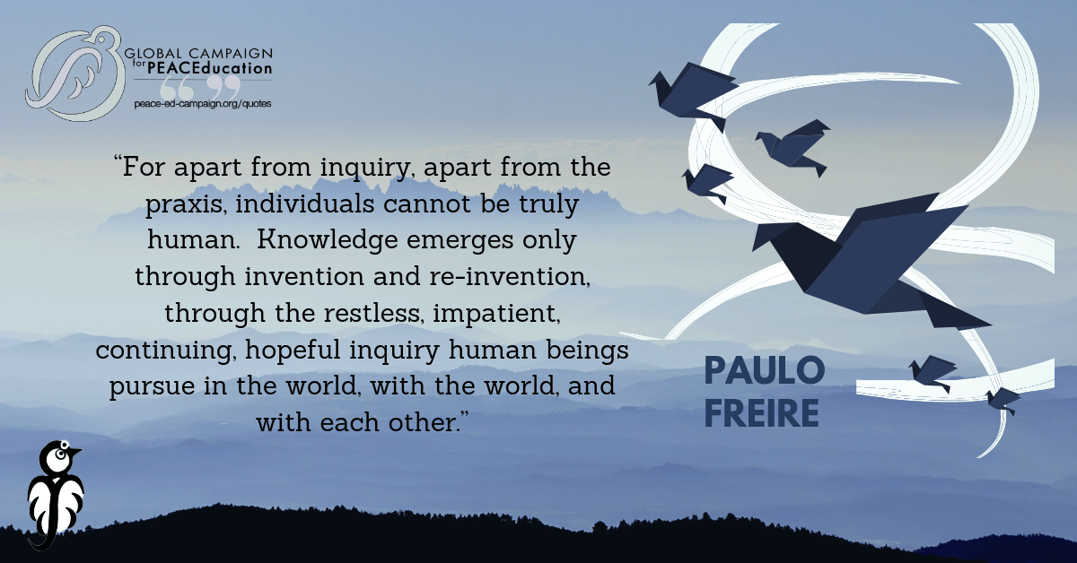 paulo freire inquiry praxis global campaign for peace education