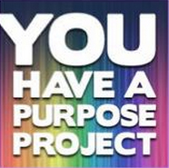 You Have a Purpose Project
