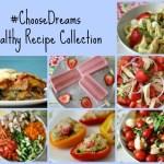 #ChooseDreams Healthy Recipe Collection