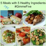 5 Healthy Meals with 5 Ingredients  #GimmeFive