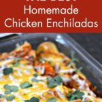 The Best Homemade Chicken Enchiladas