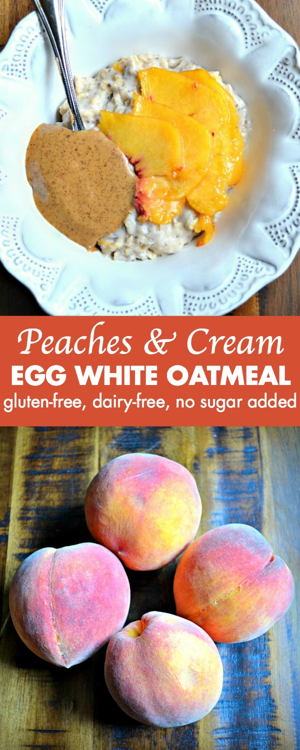 This peaches and cream egg white oatmeal is dairy-free, gluten-free and has no sugar added.