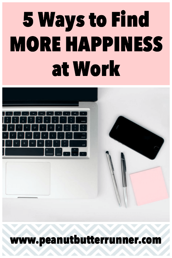 5 Ways To Find More Happiness at Work
