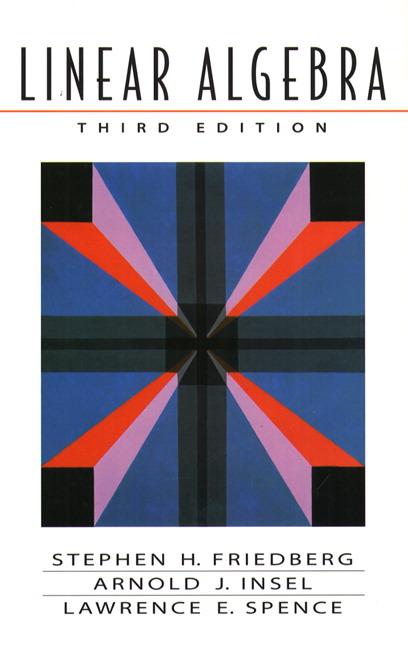 Friedberg Insel Amp Spence Linear Algebra 4th Edition