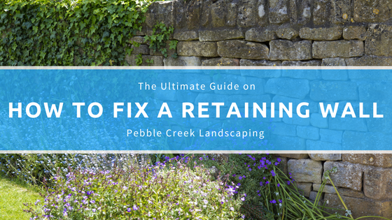 The Ultimate Guide on How to Fix A Retaining Wall