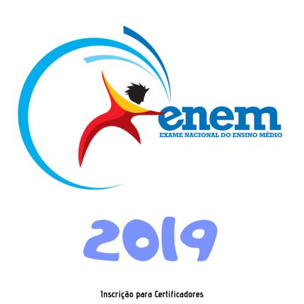 Inscrição certificadores enem 2019