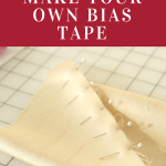 Making Bias Tape: Tips and Tricks for professional looking bias tape