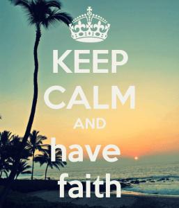 keep calm have faith