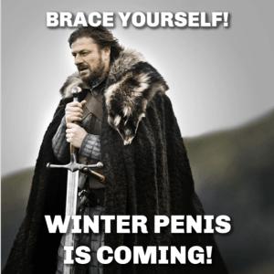 winter penis is coming