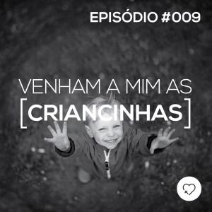 PADD 009 - Venham a Mim as Criancinhas