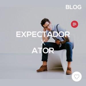 Expectador X ator