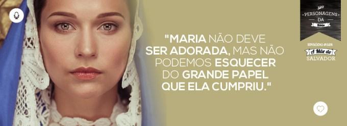 PADD025: A Mãe do Salvador