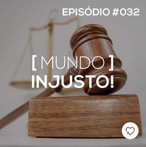 #PADD032: Mundo injusto!