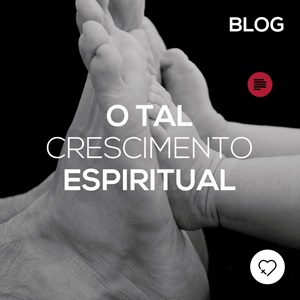 O tal crescimento espiritual