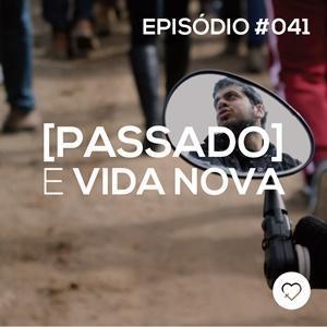 #PADD041: Passado e vida nova