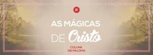 As mágicas de Cristo
