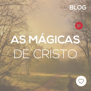 As mágicas de Cristo
