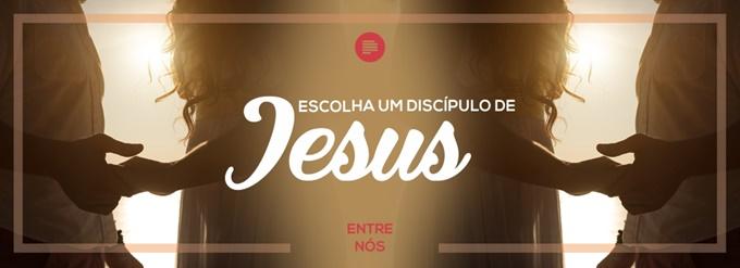 Escolha um discípulo de Jesus