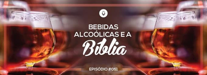 PADD051: Bebidas alcoólicas e a Bíblia