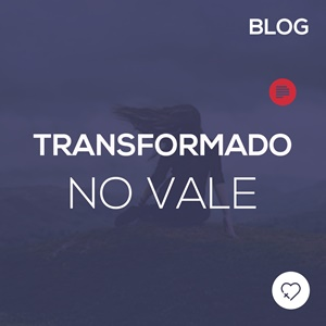 Transformado no vale