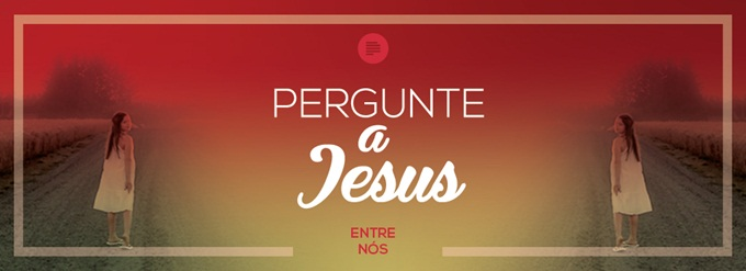 Pergunte a Jesus