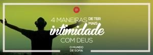 4 maneiras de ter mais intimidade com Deus