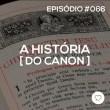 #PADD066: A história do cânon