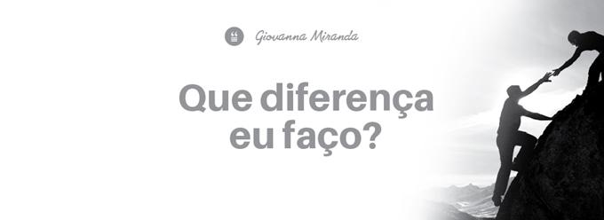 Que diferença eu faço?