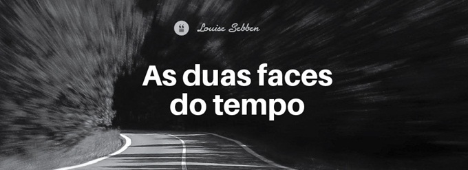 As duas faces do tempo