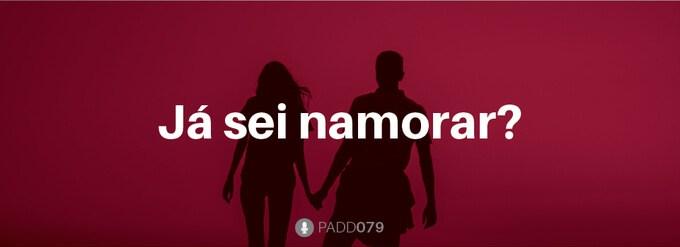 #PADD079: Já sei namorar?