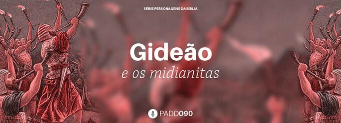 #PADD090: Gideão e os midianitas