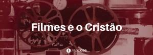 #PADD096: Filmes e o Cristão