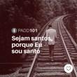#PADD101: Sejam santos, porque Eu sou santo